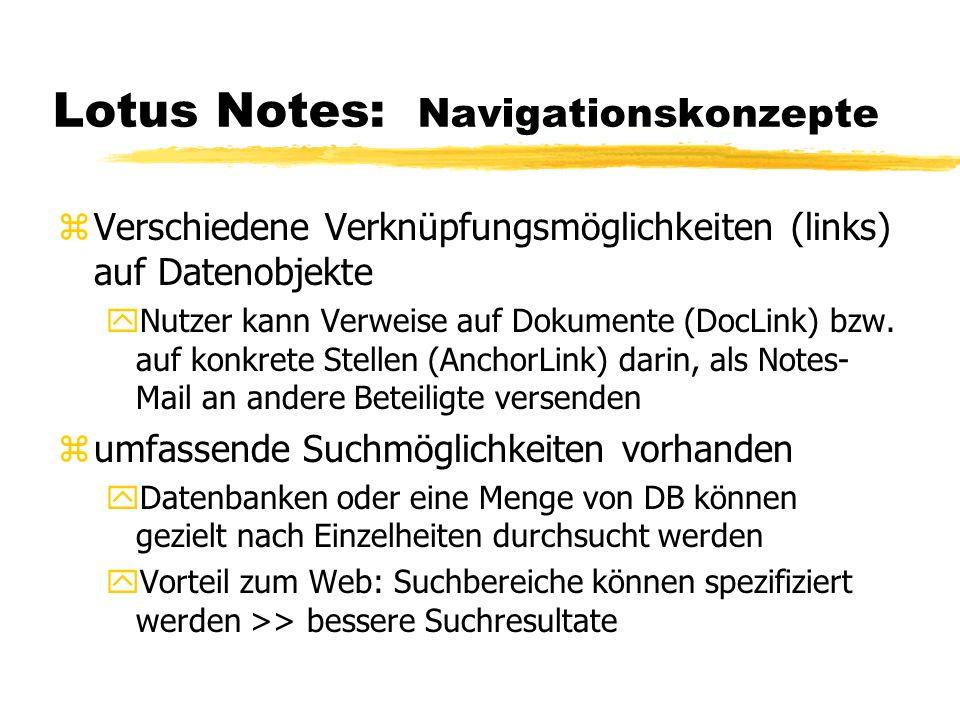 Lotus Notes: Navigationskonzepte zVerschiedene Verknüpfungsmöglichkeiten (links) auf Datenobjekte yNutzer kann Verweise auf Dokumente (DocLink) bzw. a