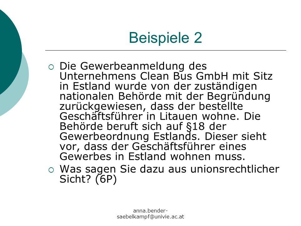 anna.bender- saebelkampf@univie.ac.at Beispiele 2 Die Gewerbeanmeldung des Unternehmens Clean Bus GmbH mit Sitz in Estland wurde von der zuständigen n