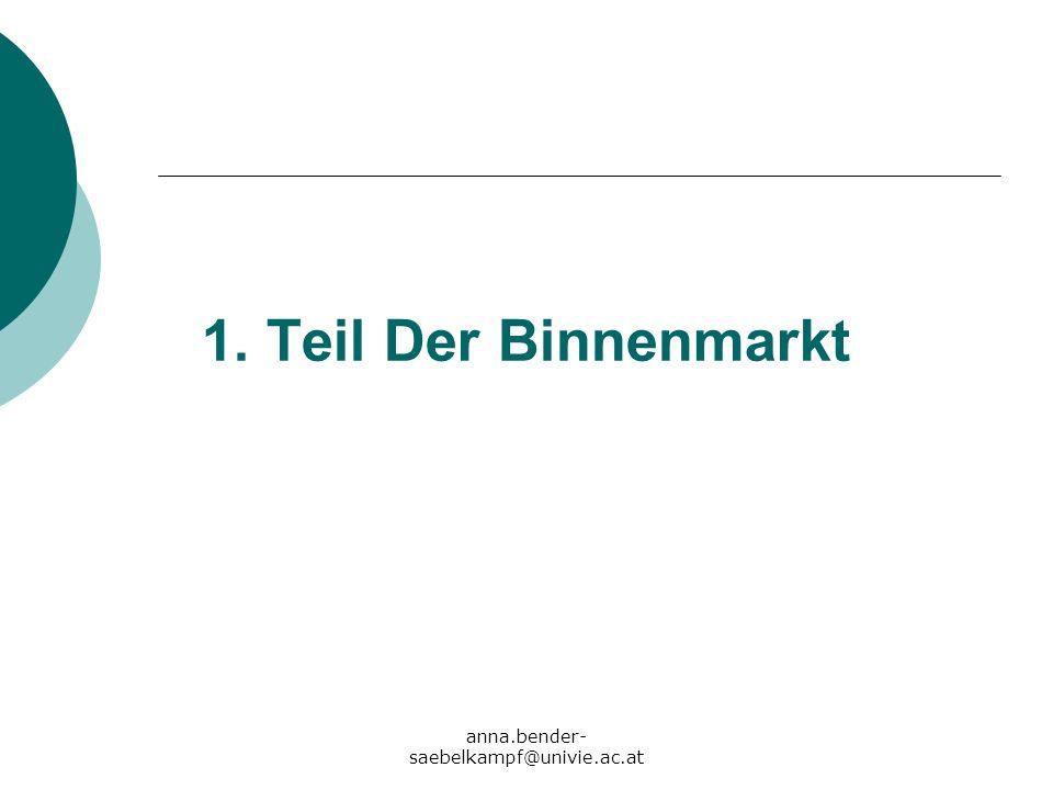 anna.bender- saebelkampf@univie.ac.at 1. Teil Der Binnenmarkt