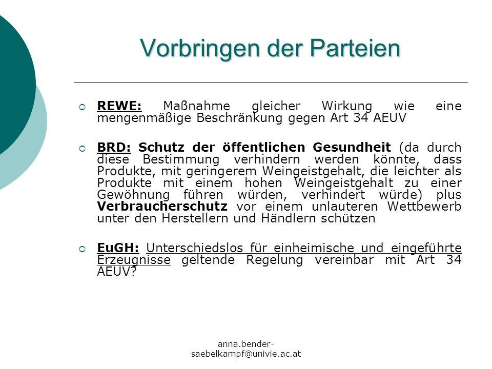 anna.bender- saebelkampf@univie.ac.at Vorbringen der Parteien REWE: Maßnahme gleicher Wirkung wie eine mengenmäßige Beschränkung gegen Art 34 AEUV BRD