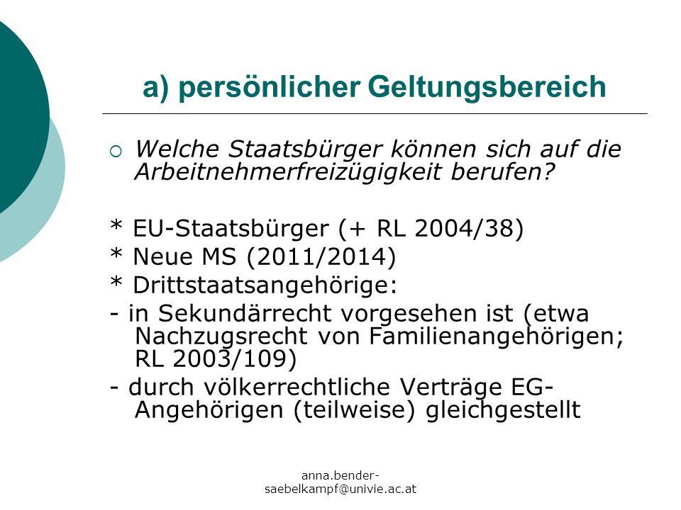 anna.bender- saebelkampf@univie.ac.at a) persönlicher Geltungsbereich Welche Staatsbürger können sich auf die Arbeitnehmerfreizügigkeit berufen? * EU-