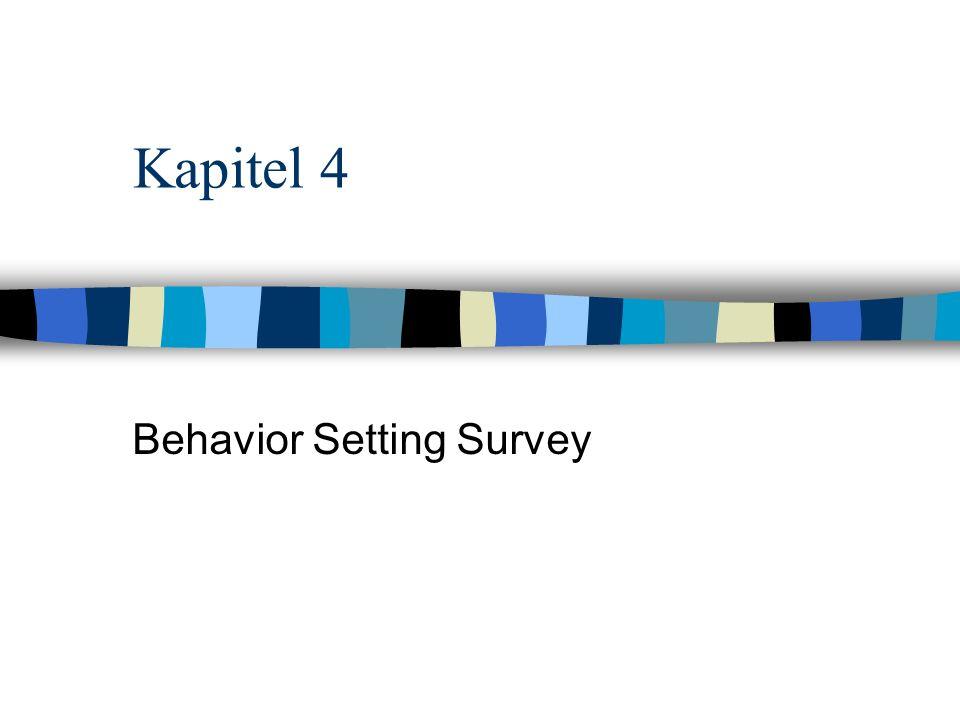 Kapitel 4 Behavior Setting Survey
