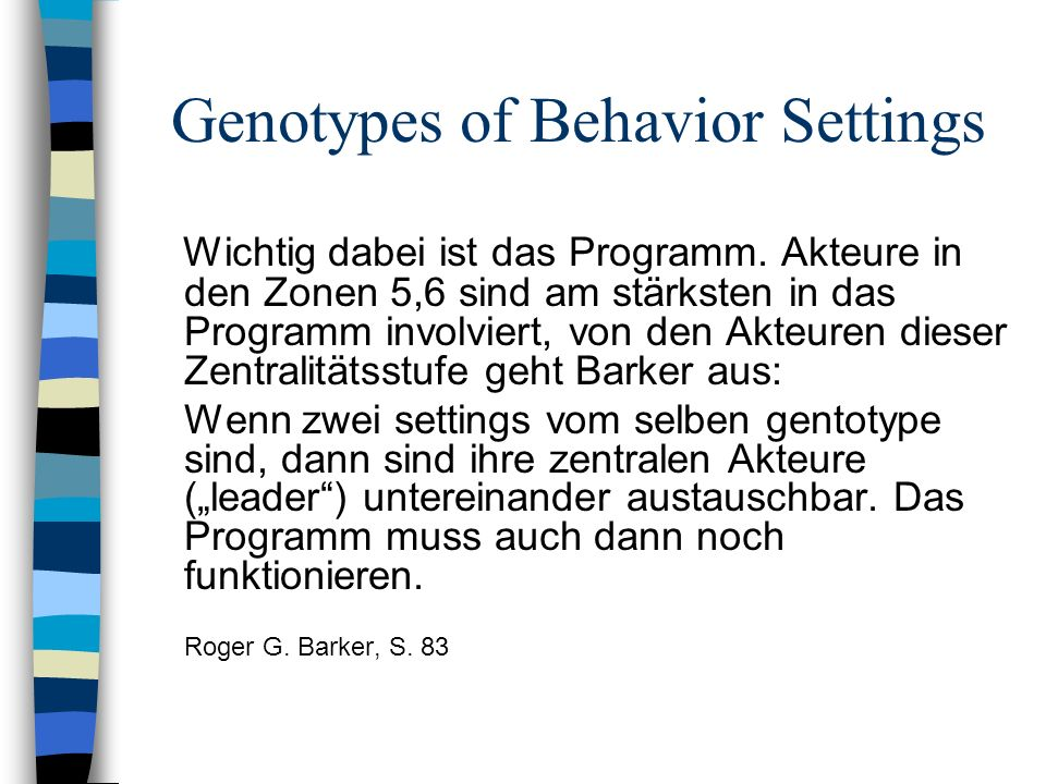 Genotypes of Behavior Settings Wichtig dabei ist das Programm. Akteure in den Zonen 5,6 sind am stärksten in das Programm involviert, von den Akteuren