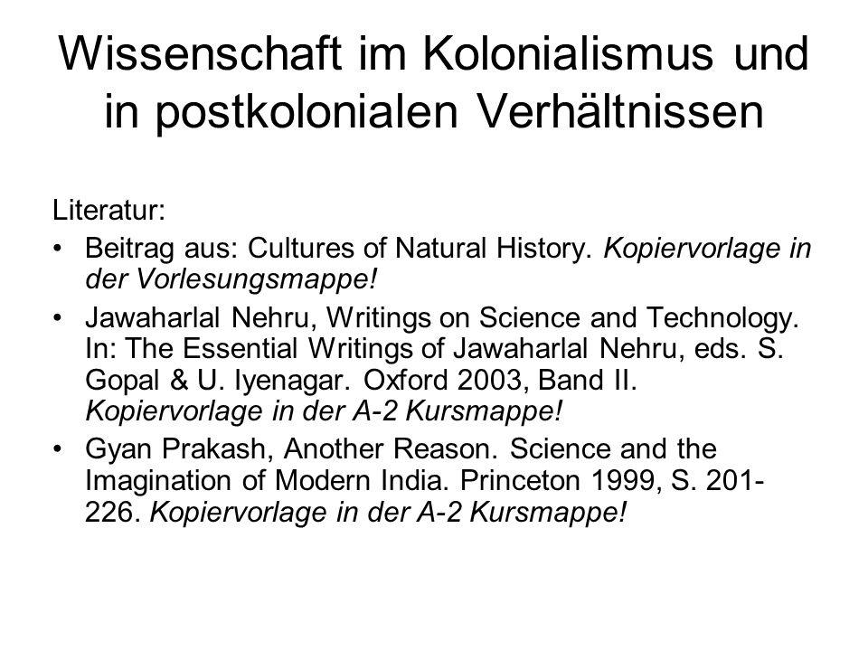 Wissenschaft im Kolonialismus und in postkolonialen Verhältnissen Literatur: Beitrag aus: Cultures of Natural History. Kopiervorlage in der Vorlesungs