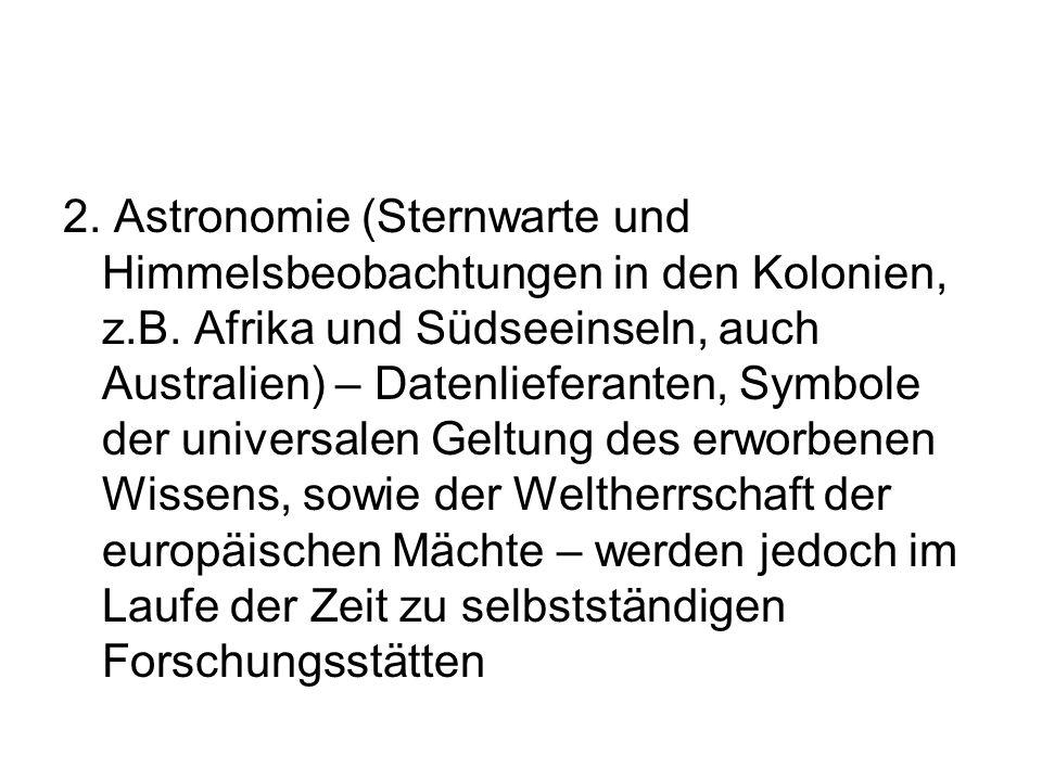 2. Astronomie (Sternwarte und Himmelsbeobachtungen in den Kolonien, z.B. Afrika und Südseeinseln, auch Australien) – Datenlieferanten, Symbole der uni