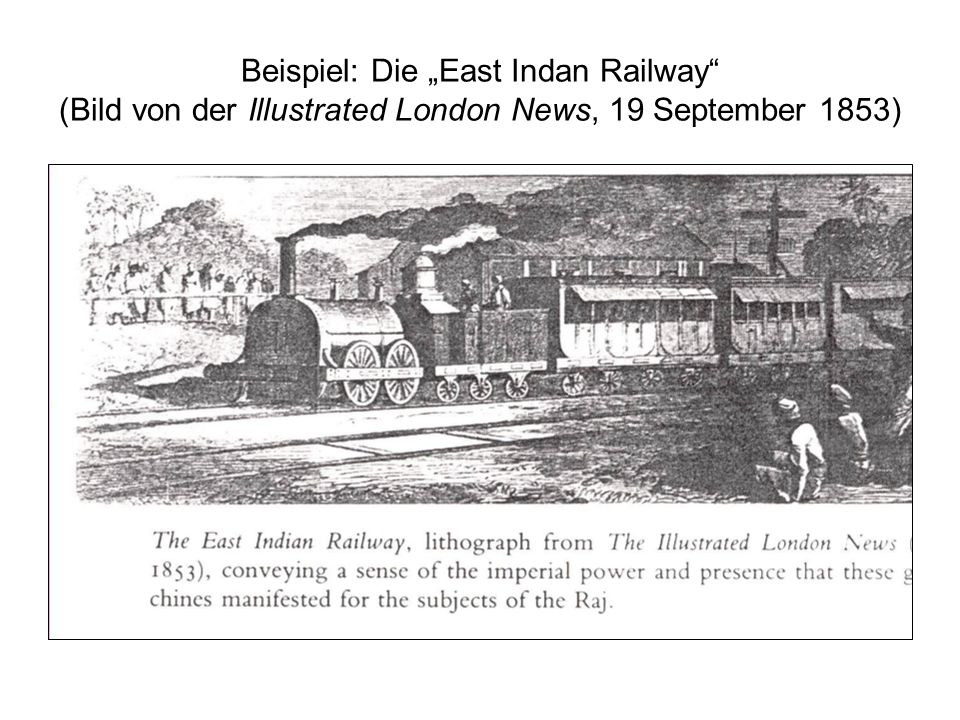 Beispiel: Die East Indan Railway (Bild von der Illustrated London News, 19 September 1853)