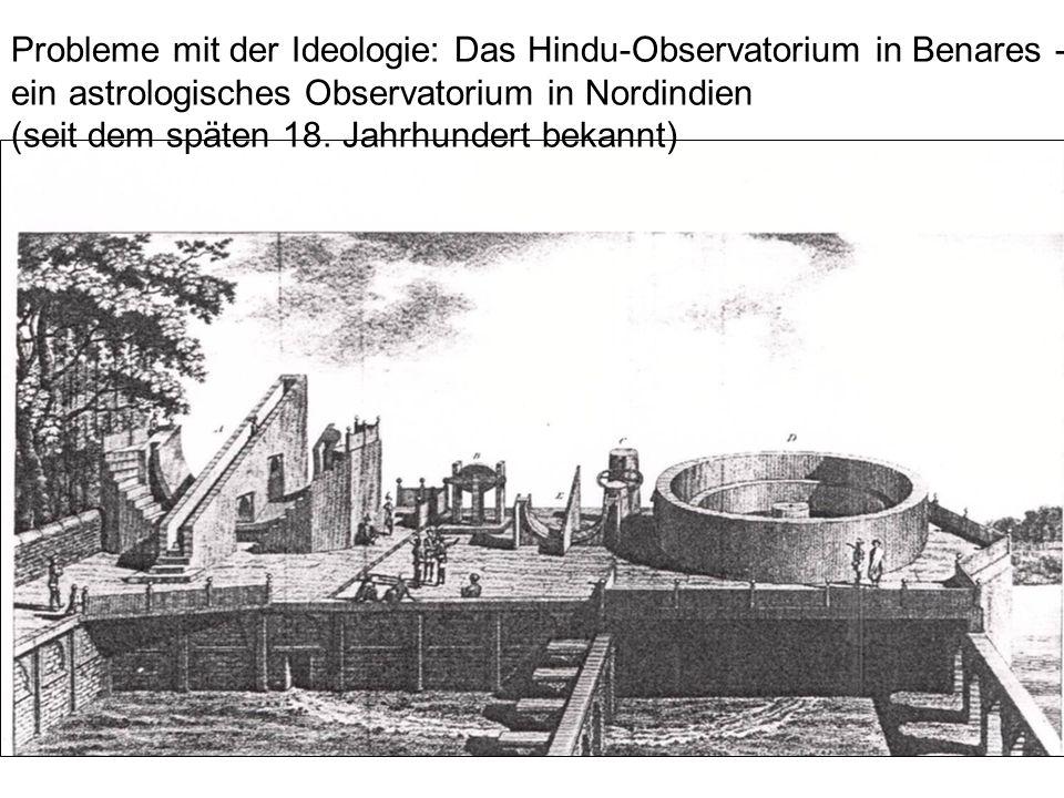 Probleme mit der Ideologie: Das Hindu-Observatorium in Benares - ein astrologisches Observatorium in Nordindien (seit dem späten 18. Jahrhundert bekan