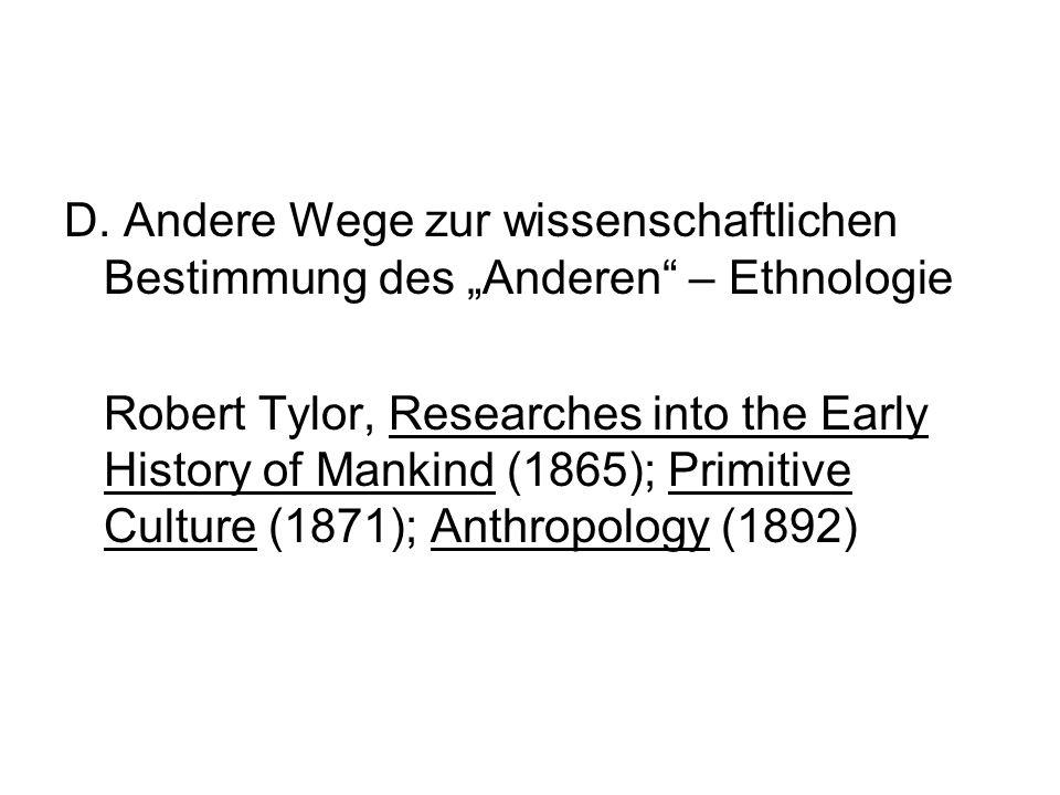D. Andere Wege zur wissenschaftlichen Bestimmung des Anderen – Ethnologie Robert Tylor, Researches into the Early History of Mankind (1865); Primitive