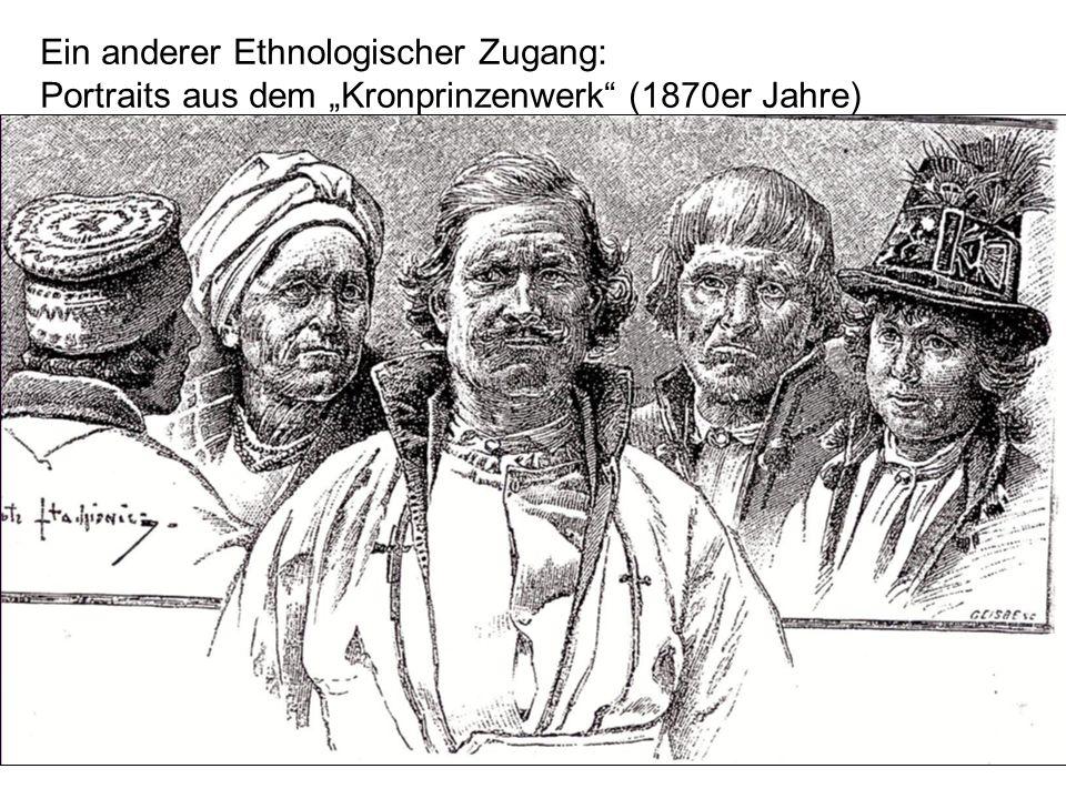 Ein anderer Ethnologischer Zugang: Portraits aus dem Kronprinzenwerk (1870er Jahre)