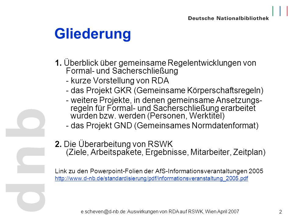 e.scheven@d-nb.de: Auswirkungen von RDA auf RSWK, Wien April 2007 13 FRANAR: Functional Requirements and Numbering for Authority Records Anforderung an den Normdatensatz: Finden: Benennung, Identnummer Identifizieren: individualisierende Merkmale (Attribute) In den Kontext setzen: Relationen Begründen: regelgerechte Erstellung des Datensatzes (Regelwerk, benutzte Quellen)