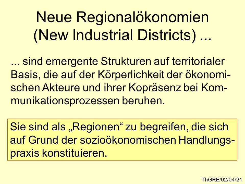 ThGRE/02/04/21 Neue Regionalökonomien (New Industrial Districts)......