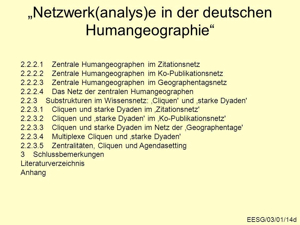 Netzwerk(analys)e in der deutschen Humangeographie 2.2.2.1 Zentrale Humangeographen im Zitationsnetz 2.2.2.2 Zentrale Humangeographen im Ko-Publikatio