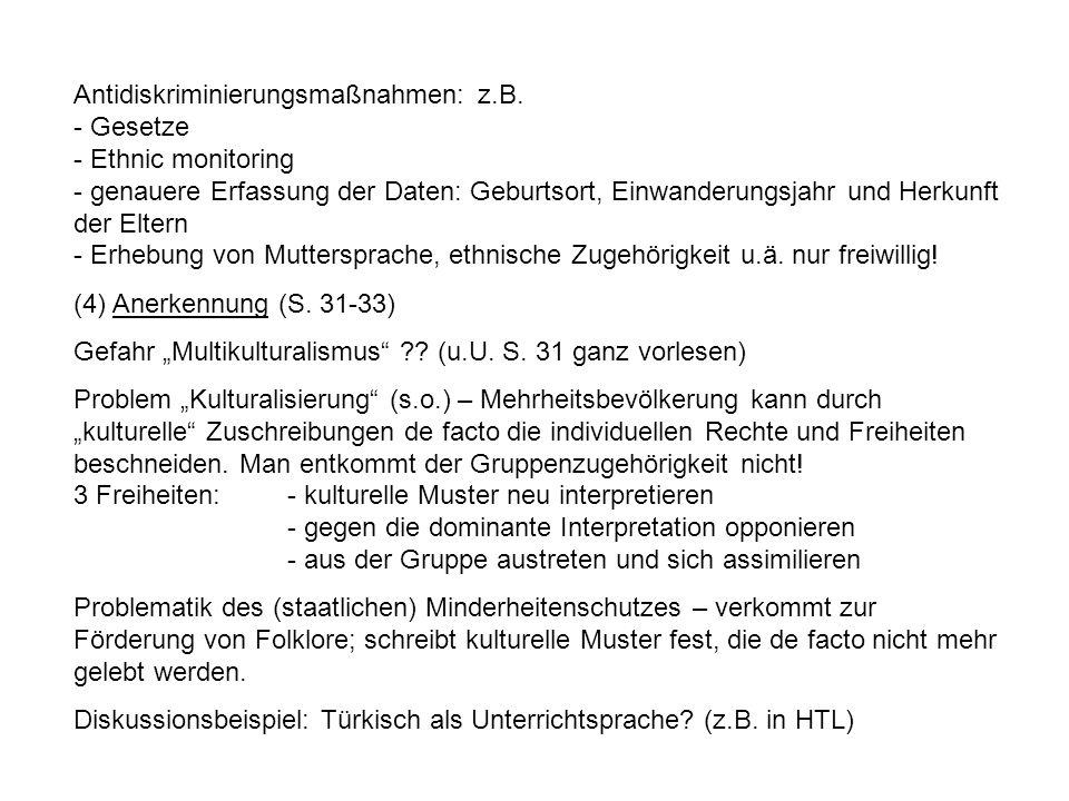 Antidiskriminierungsmaßnahmen: z.B. - Gesetze - Ethnic monitoring - genauere Erfassung der Daten: Geburtsort, Einwanderungsjahr und Herkunft der Elter