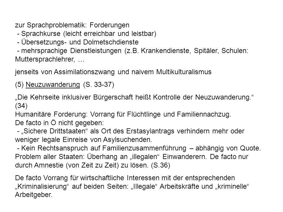 zur Sprachproblematik: Forderungen - Sprachkurse (leicht erreichbar und leistbar) - Übersetzungs- und Dolmetschdienste - mehrsprachige Dienstleistungen (z.B.
