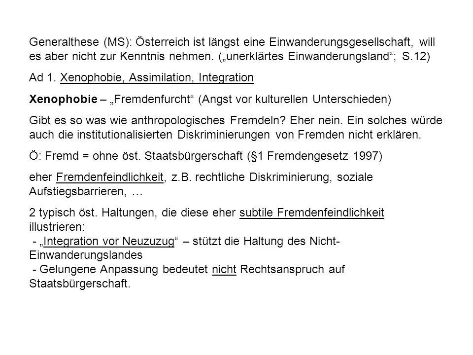 Generalthese (MS): Österreich ist längst eine Einwanderungsgesellschaft, will es aber nicht zur Kenntnis nehmen. (unerklärtes Einwanderungsland; S.12)