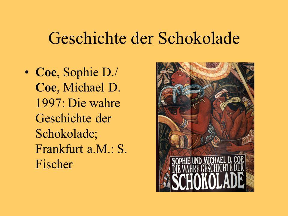 Geschichte der Schokolade Coe, Sophie D./ Coe, Michael D.
