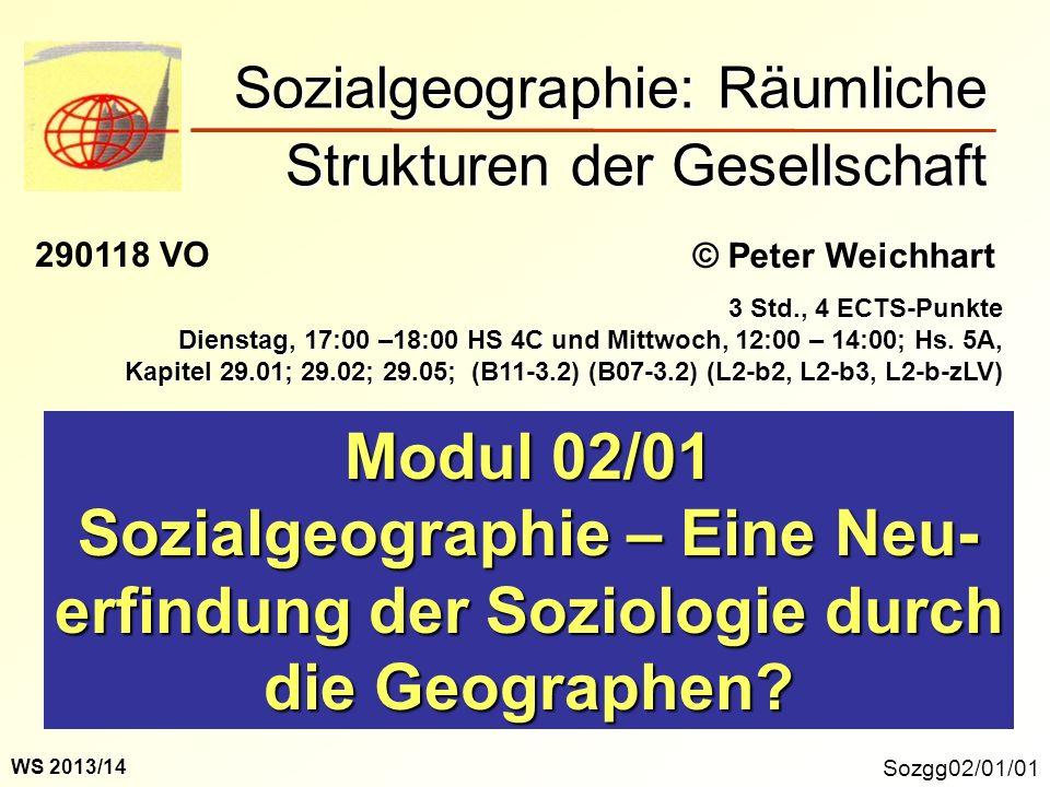 Sozgg02/01/01 Modul 02/01 Sozialgeographie – Eine Neu- erfindung der Soziologie durch die Geographen.