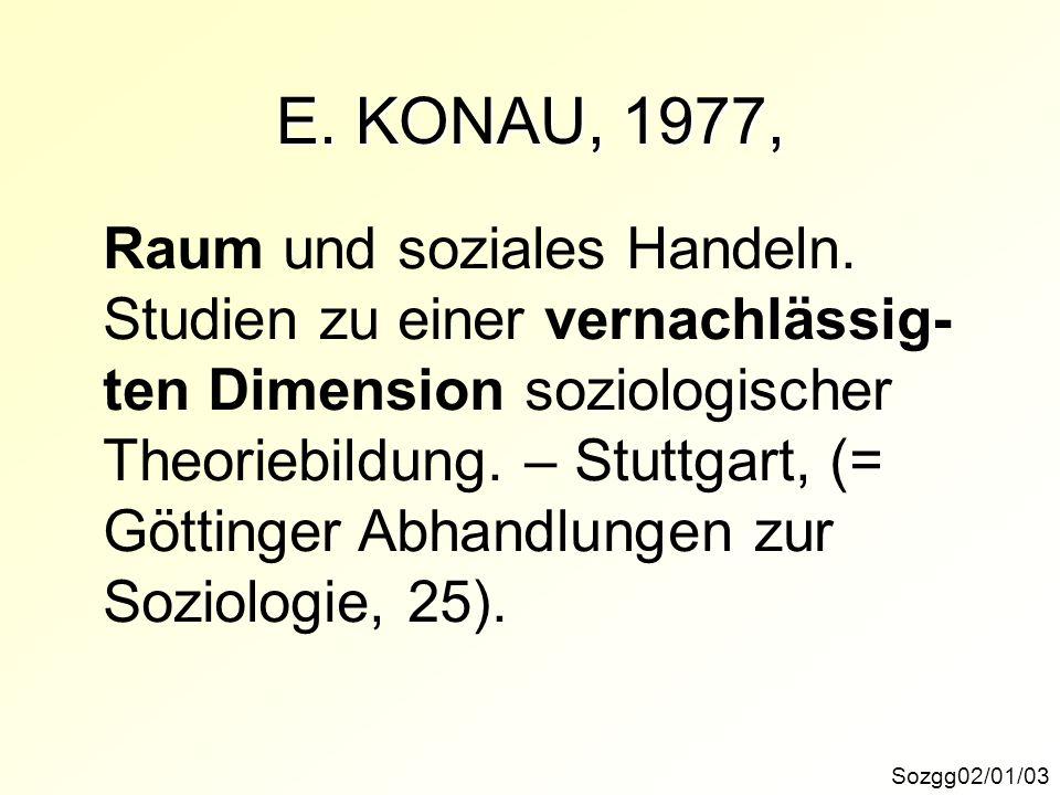 E.KONAU, 1977, Sozgg02/01/03 Raum und soziales Handeln.
