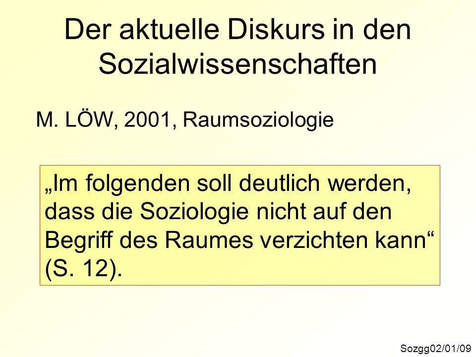 Sozgg02/01/09 Der aktuelle Diskurs in den Sozialwissenschaften M.