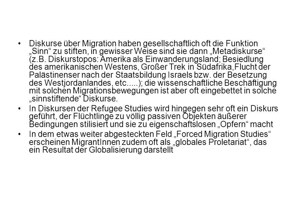Diskurse über Migration haben gesellschaftlich oft die Funktion Sinn zu stiften, in gewisser Weise sind sie dann Metadiskurse (z.B. Diskurstopos: Amer