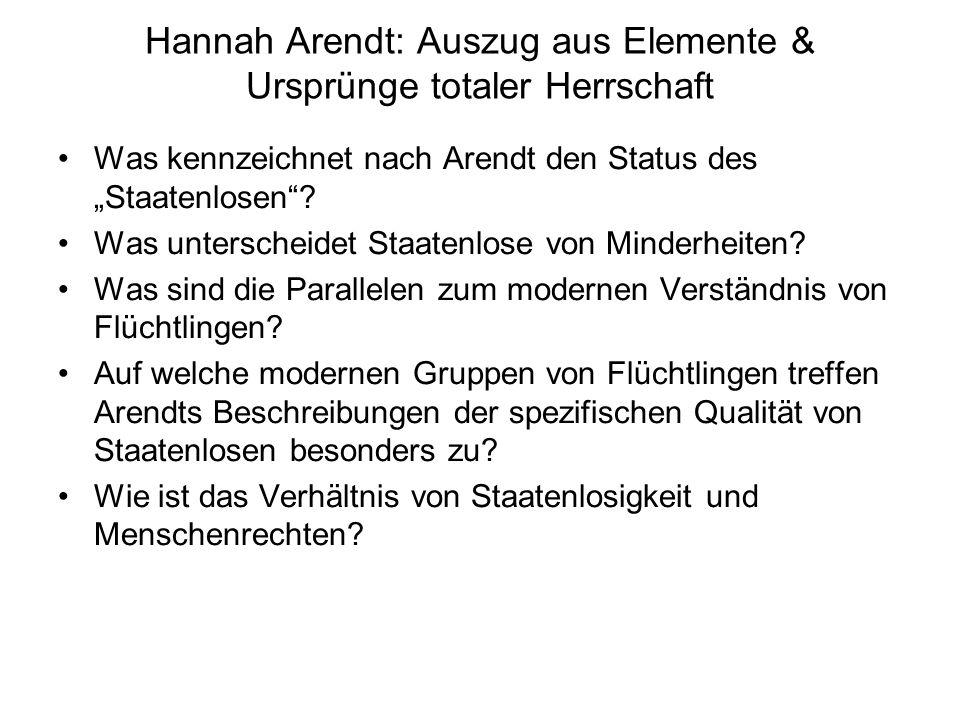 Hannah Arendt: Auszug aus Elemente & Ursprünge totaler Herrschaft Was kennzeichnet nach Arendt den Status des Staatenlosen? Was unterscheidet Staatenl