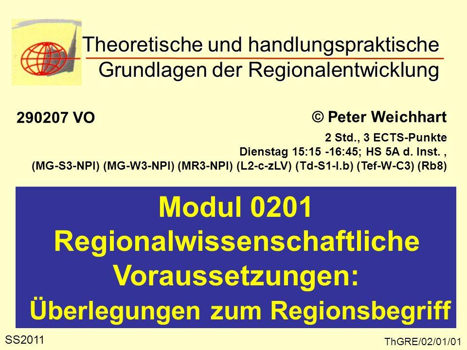 Region – ein schillernder Begriff ThGRE/02/01/02 Der Begriff wird sowohl in der Alltagssprache als auch in verschiedenen Wissenschaften in unterschiedlichen Bedeutungen verwendet.