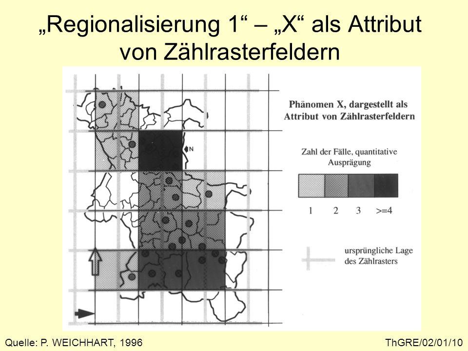 ThGRE/02/01/11 Regionalisierung 1 – Änderung der Schwellenwerte Quelle: P. WEICHHART, 1996