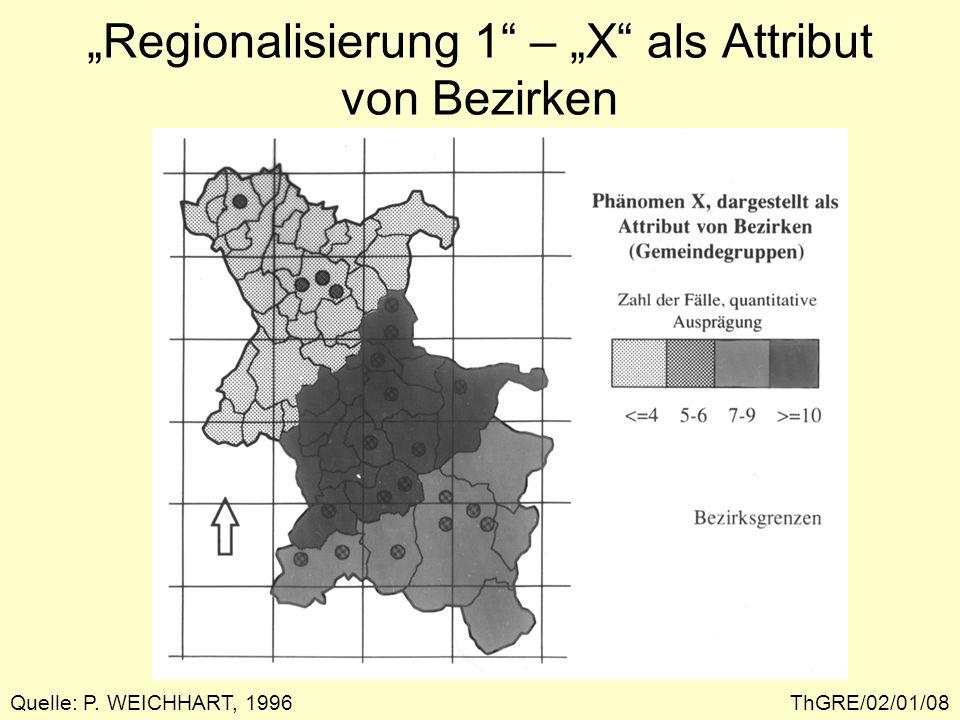ThGRE/02/01/09 Regionalisierung 1 – X als Attribut von Zählrasterfeldern Quelle: P. WEICHHART, 1996