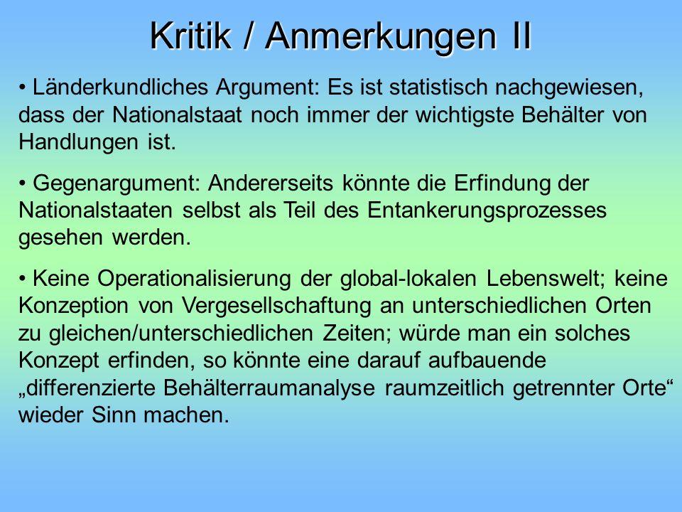 Kritik / Anmerkungen II Länderkundliches Argument: Es ist statistisch nachgewiesen, dass der Nationalstaat noch immer der wichtigste Behälter von Hand