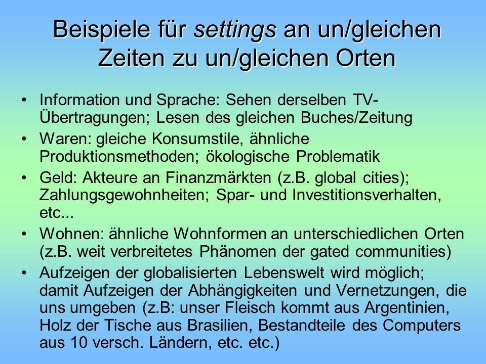 Beispiele für settings an un/gleichen Zeiten zu un/gleichen Orten Information und Sprache: Sehen derselben TV- Übertragungen; Lesen des gleichen Buche
