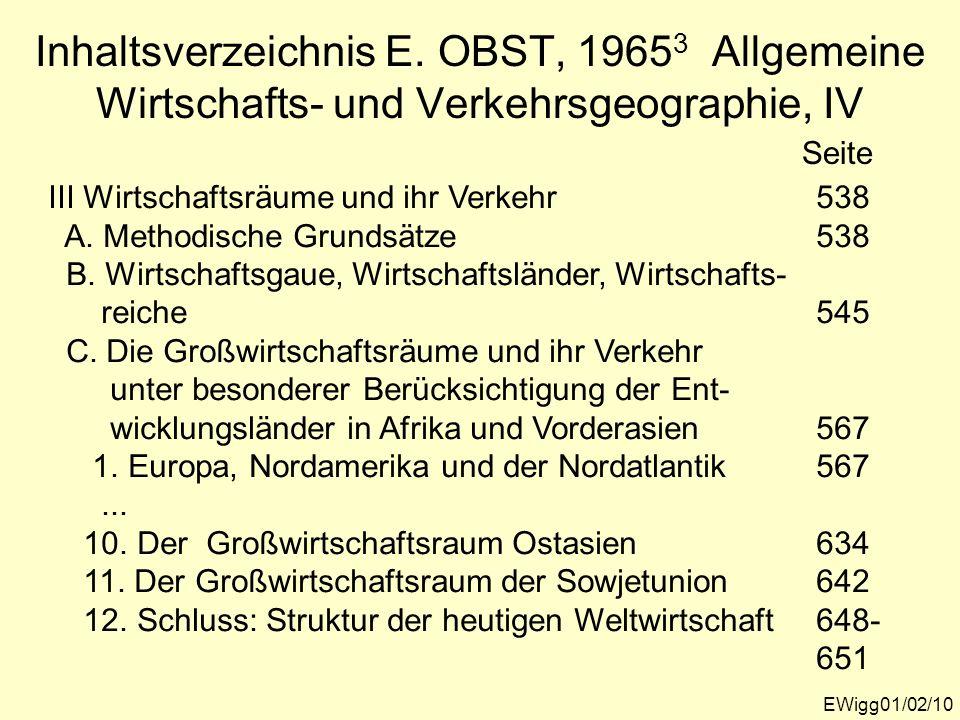 EWigg01/02/10 Inhaltsverzeichnis E. OBST, 1965 3 Allgemeine Wirtschafts- und Verkehrsgeographie, IV Seite III Wirtschaftsräume und ihr Verkehr538 A. M