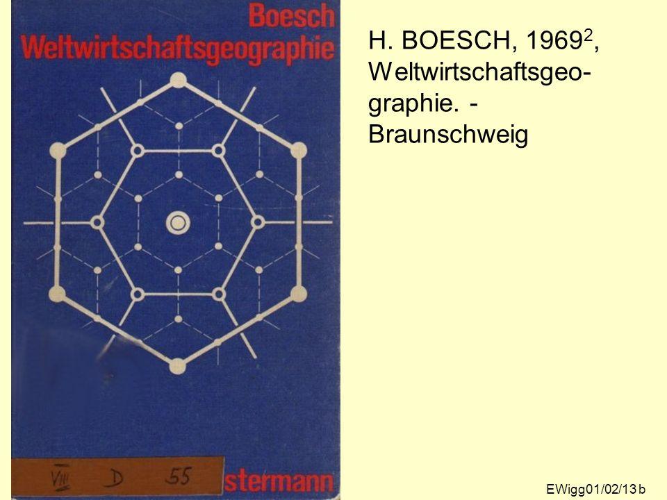 H. BOESCH, 1969 2, Weltwirtschaftsgeo- graphie. - Braunschweig EWigg01/02/13 b