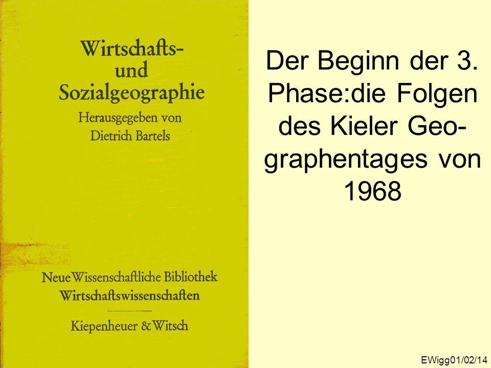 Der Beginn der 3. Phase:die Folgen des Kieler Geo- graphentages von 1968 EWigg01/02/14