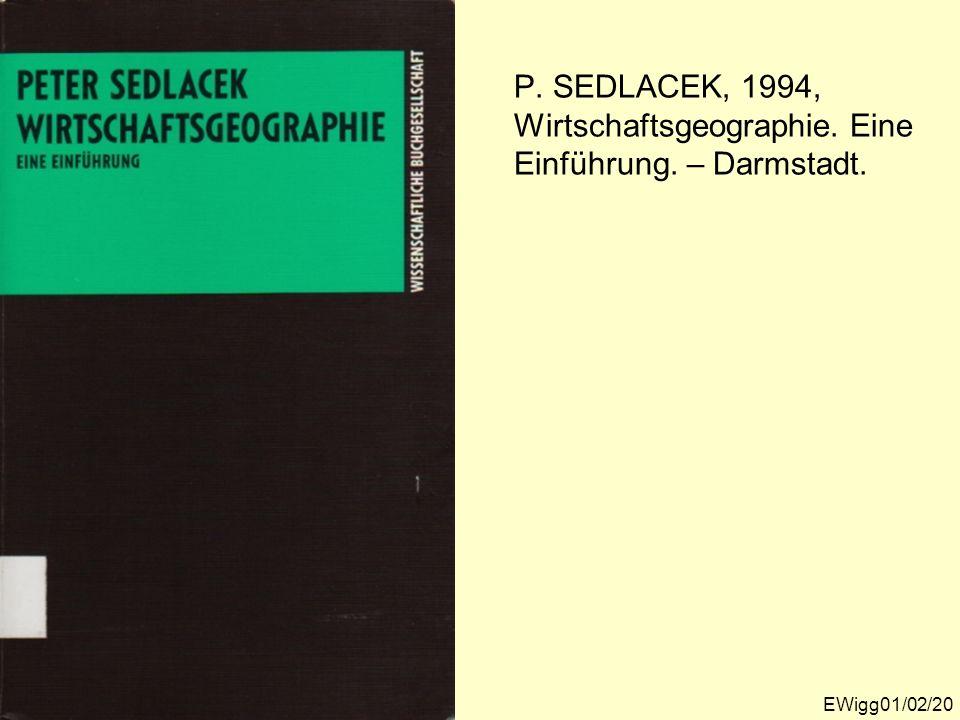 P. SEDLACEK, 1994, Wirtschaftsgeographie. Eine Einführung. – Darmstadt. EWigg01/02/20