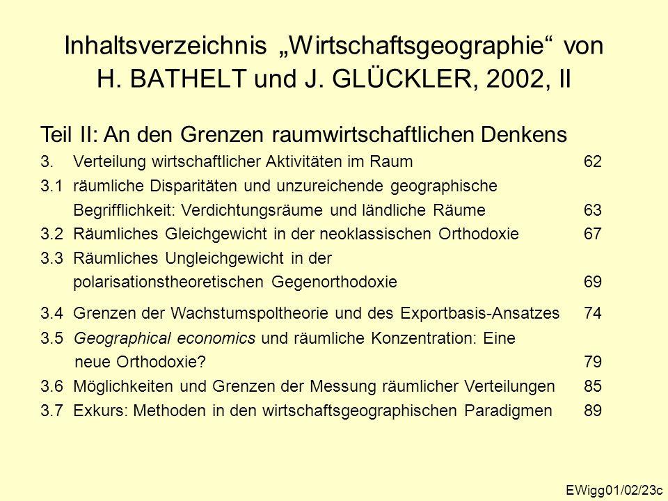 Inhaltsverzeichnis Wirtschaftsgeographie von H. BATHELT und J. GLÜCKLER, 2002, II Teil II: An den Grenzen raumwirtschaftlichen Denkens 3. Verteilung w