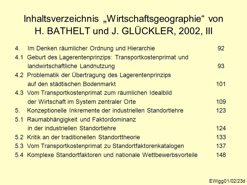 Inhaltsverzeichnis Wirtschaftsgeographie von H. BATHELT und J. GLÜCKLER, 2002, III 4. Im Denken räumlicher Ordnung und Hierarchie 92 4.1 Geburt des La