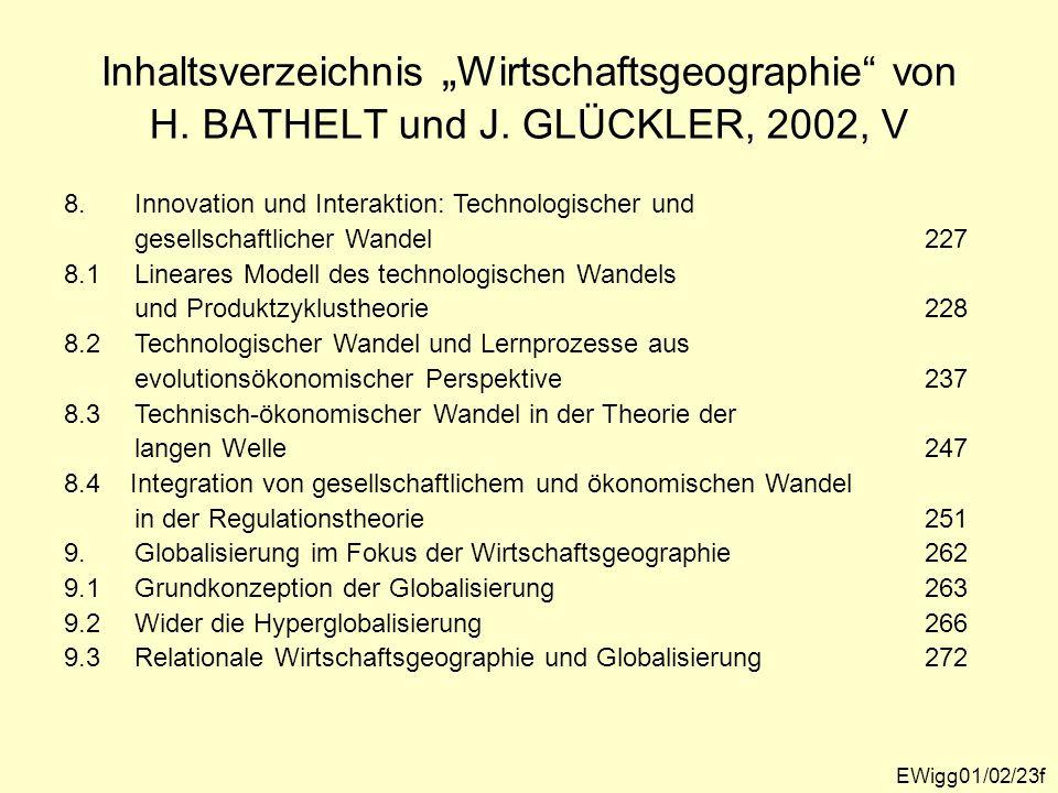 Inhaltsverzeichnis Wirtschaftsgeographie von H. BATHELT und J. GLÜCKLER, 2002, V 8.Innovation und Interaktion: Technologischer und gesellschaftlicher