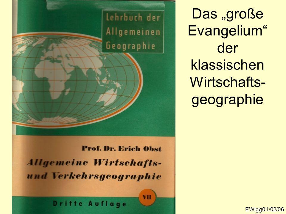 Das große Evangelium der klassischen Wirtschafts- geographie EWigg01/02/06