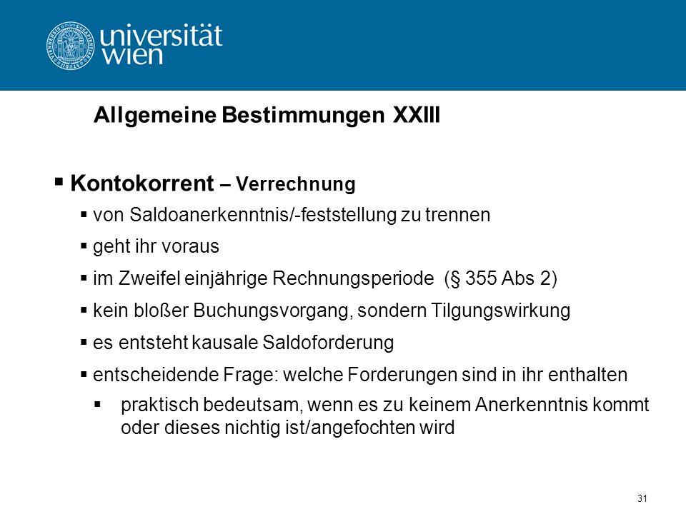 31 Allgemeine Bestimmungen XXIII Kontokorrent – Verrechnung von Saldoanerkenntnis/-feststellung zu trennen geht ihr voraus im Zweifel einjährige Rechn