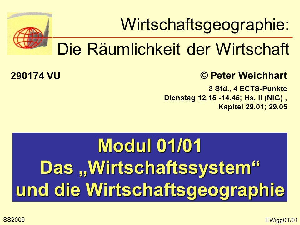 EWigg01/01 © Peter Weichhart Modul 01/01 Das Wirtschaftssystem und die Wirtschaftsgeographie Wirtschaftsgeographie: Die Räumlichkeit der Wirtschaft 29