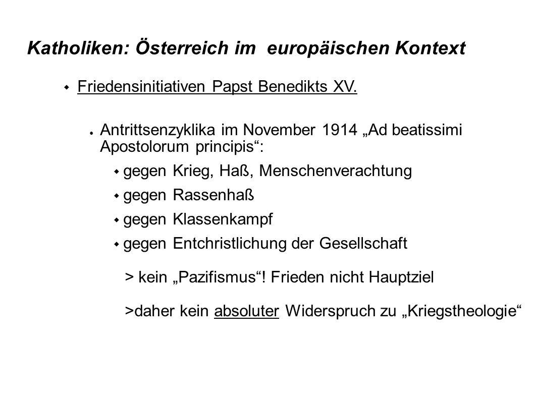 Katholiken: Österreich im europäischen Kontext Friedensinitiativen Papst Benedikts XV. Antrittsenzyklika im November 1914 Ad beatissimi Apostolorum pr