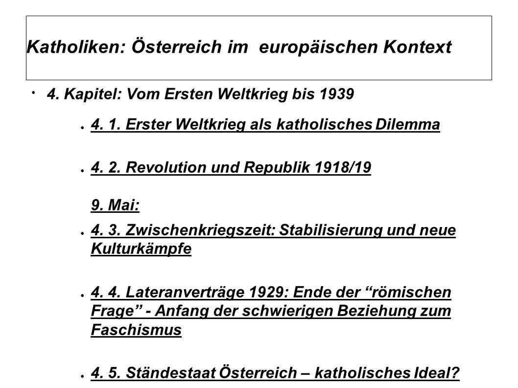 Katholiken: Österreich im europäischen Kontext 4. Kapitel: Vom Ersten Weltkrieg bis 1939 4. 1. Erster Weltkrieg als katholisches Dilemma 4. 2. Revolut