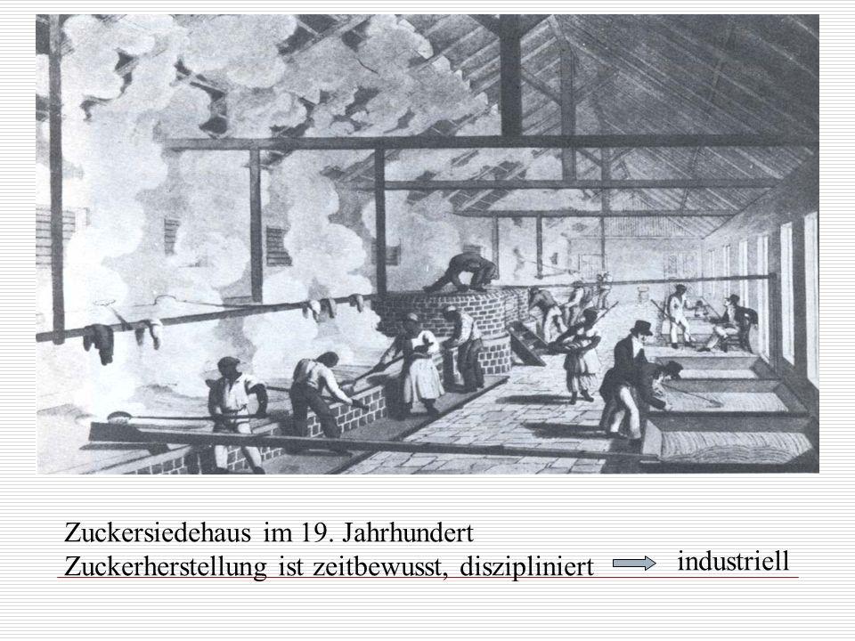 Zuckersiedehaus im 19. Jahrhundert Zuckerherstellung ist zeitbewusst, diszipliniert industriell