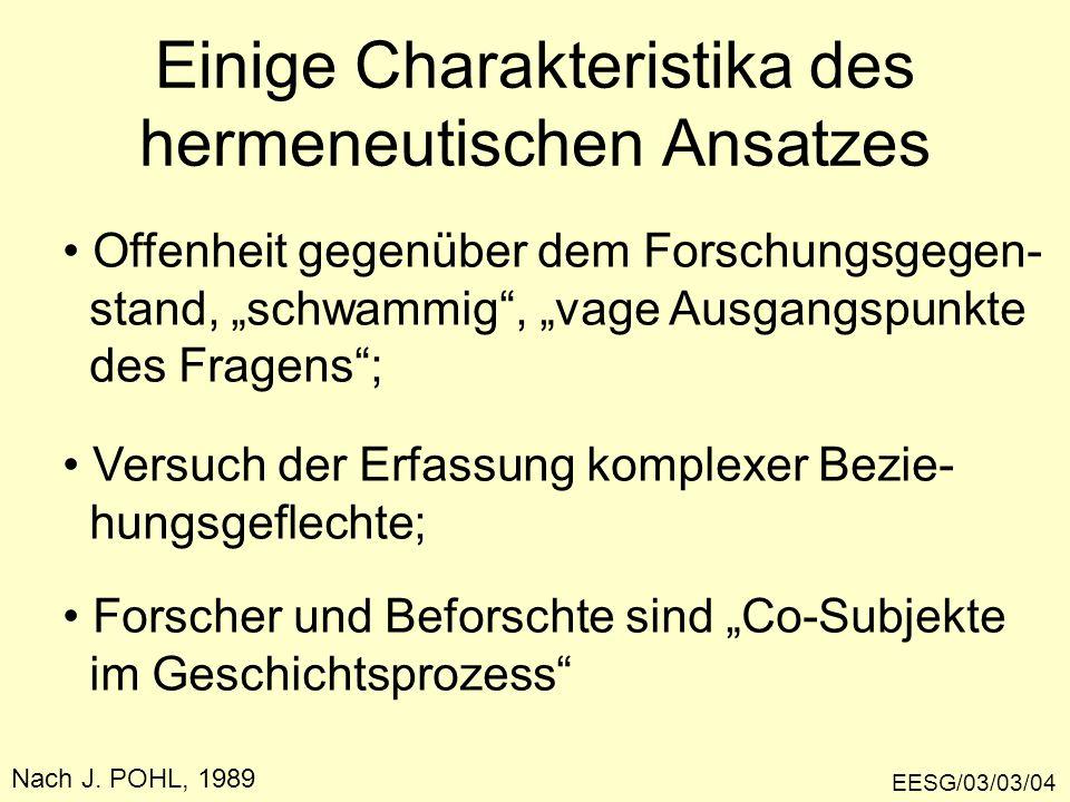 Einige Charakteristika des hermeneutischen Ansatzes EESG/03/03/04 Nach J.