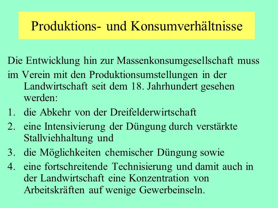 Produktions- und Konsumverhältnisse Die Entwicklung hin zur Massenkonsumgesellschaft muss im Verein mit den Produktionsumstellungen in der Landwirtsch