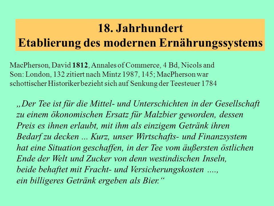 MacPherson, David 1812, Annales of Commerce, 4 Bd, Nicols and Son: London, 132 zitiert nach Mintz 1987, 145; MacPherson war schottischer Historiker be