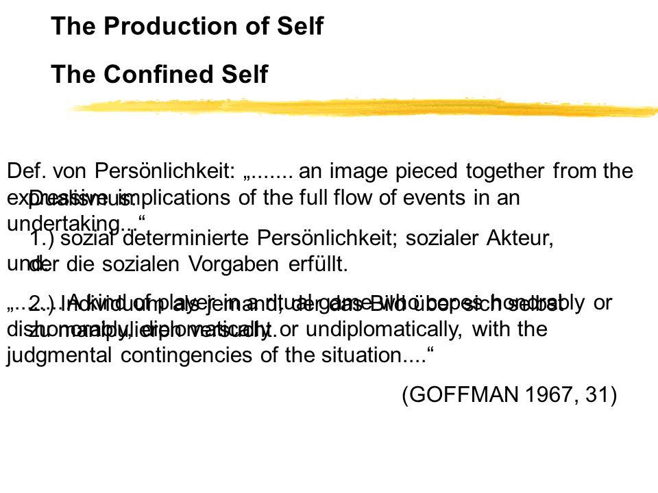 Dualismus: 1.) sozial determinierte Persönlichkeit; sozialer Akteur, der die sozialen Vorgaben erfüllt. 2.) Individuum als jemand, der das Bild über s