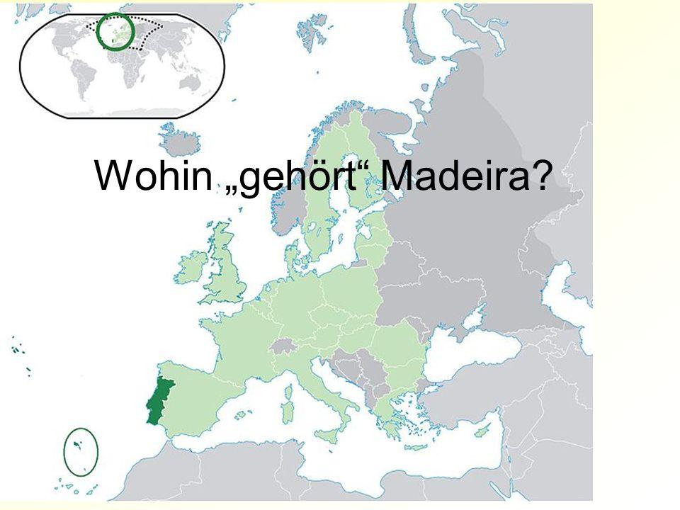 Wohin gehört Madeira?