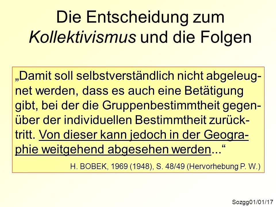 Die Entscheidung zum Kollektivismus und die Folgen Sozgg01/01/17 Damit soll selbstverständlich nicht abgeleug- net werden, dass es auch eine Betätigun
