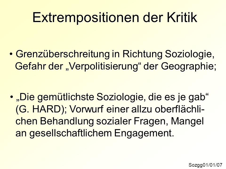 Extrempositionen der Kritik Sozgg01/01/07 Grenzüberschreitung in Richtung Soziologie, Grenzüberschreitung in Richtung Soziologie, Gefahr der Verpoliti